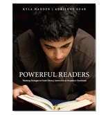 Powerful Readers, by Kyla Hadden and Adrienne Gear