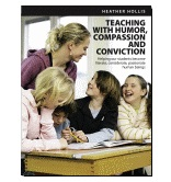 Teaching with Humor, Compassion, and Conviction, by Heather Hollis