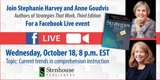 Stephanie Harvey & Anne Goudvis on Facebook Live, October 18 at 8pm ET