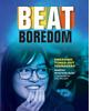 Beat Boredom, by Martha Sevetson Rush